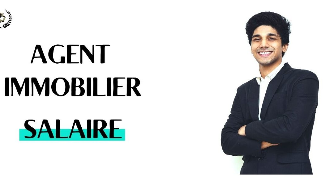 AGENT IMMOBILIER SALAIRE